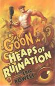 Goon, the 3 Heaps of Ruination