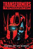 Transformers vs. The Terminator Enemy of my Enemy