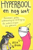Allie Brosh - diversen Hyperbool en nog wat