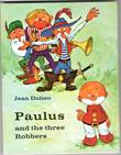 Paulus - Engelstalig 1 Paulus and the three Robbers
