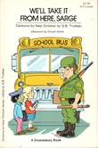 A Cartoon Story for New Children We'll take it from here, Sarge