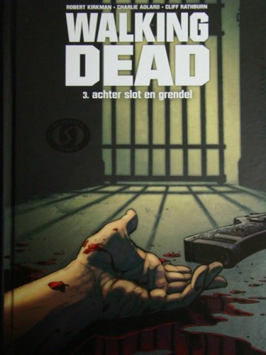 Walking dead 3 - Achter slot en grendel, Hardcover, Walking dead - hardcover (Silvester Strips & Specialities)