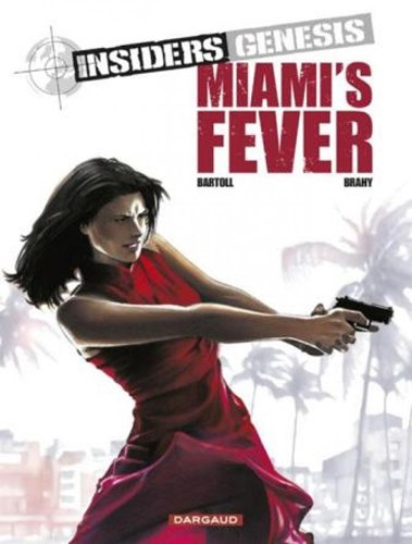 Insiders - Genesis 3 - Miami's Fever, Softcover (Dargaud)